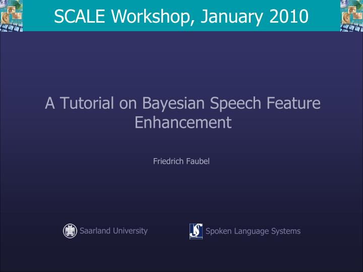 a tutorial on bayesian speech feature enhancement n.