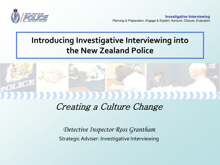 introducing investigative interviewing into the new zealand police n.