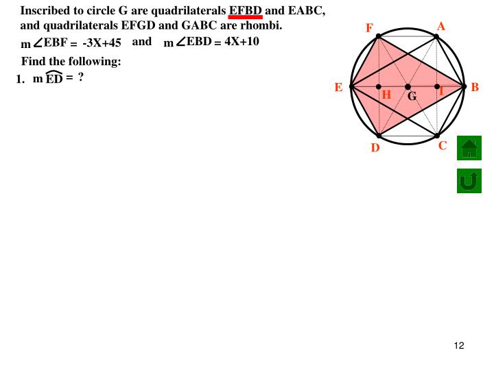 Inscribed to circle G are quadrilaterals EFBD and EABC, and quadrilaterals EFGD and GABC are rhombi.