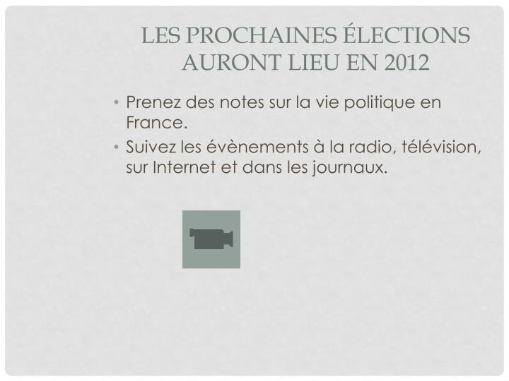 Les prochaines élections auront lieu en 2012