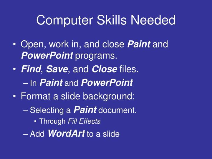 Computer skills needed