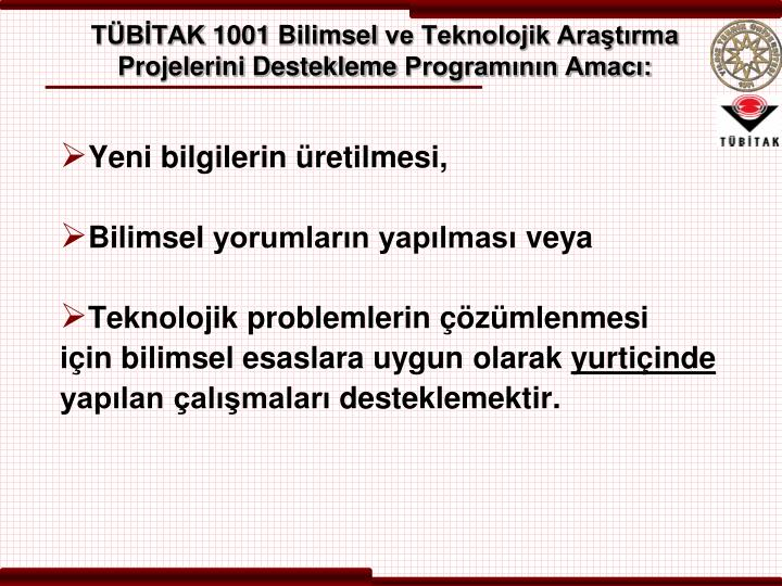T b tak 1001 bilimsel ve teknolojik ara t rma projelerini destekleme program n n amac