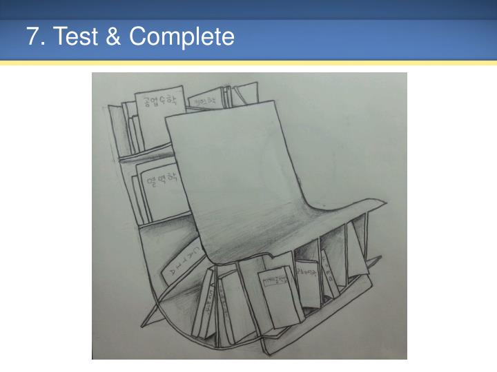 7. Test & Complete