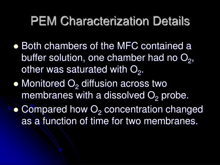 PEM Characterization Details
