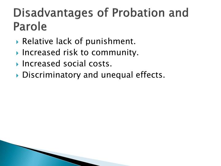 Disadvantages of Probation and Parole