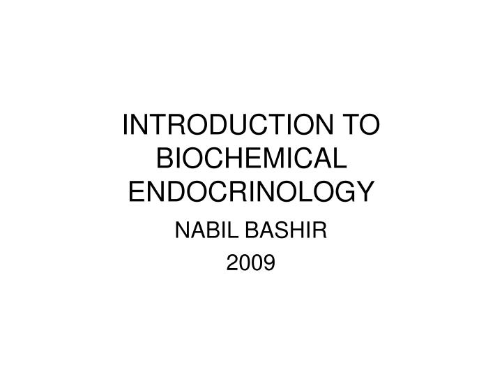 introduction to biochemical endocrinology n.