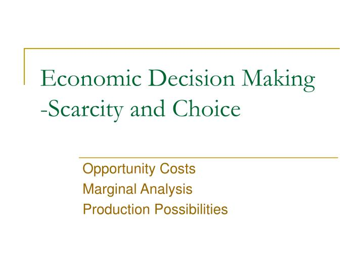 Economic decision making scarcity and choice