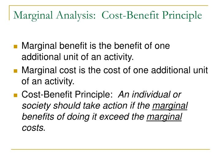 Marginal Analysis:  Cost-Benefit Principle
