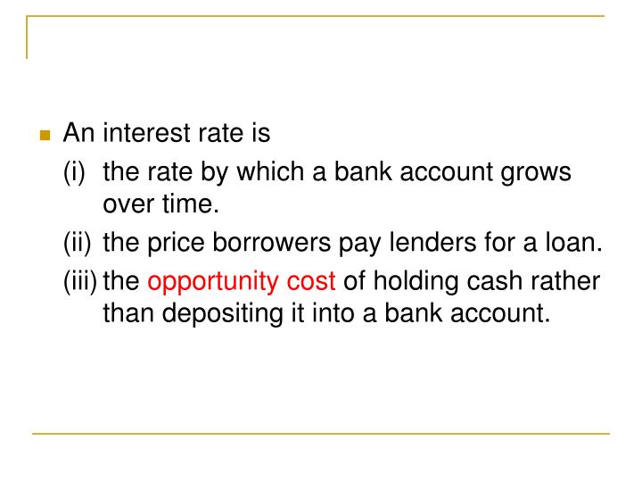 An interest rate is