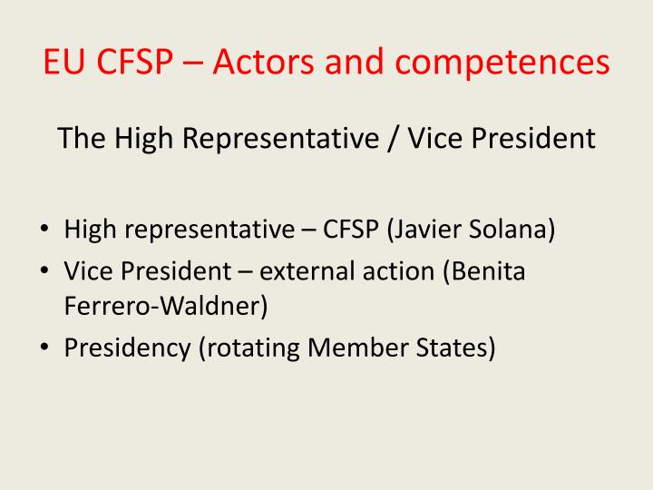 EU CFSP – Actors and competences