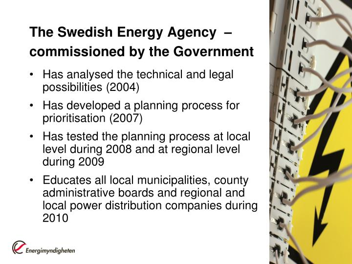 The Swedish Energy Agency  – commissioned by the Government