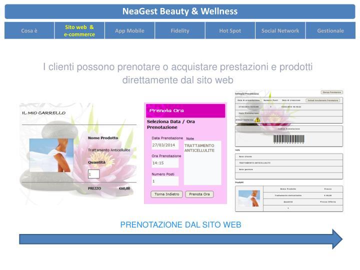 I clienti possono prenotare o acquistare prestazioni e prodotti direttamente dal sito web