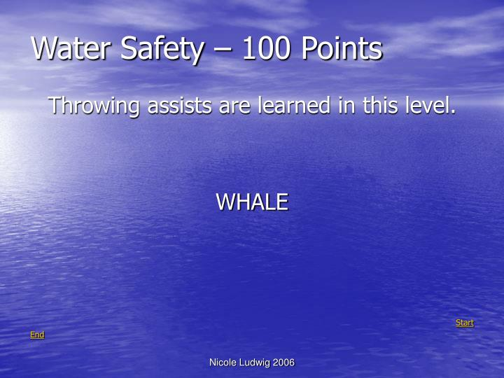 Water Safety – 100 Points