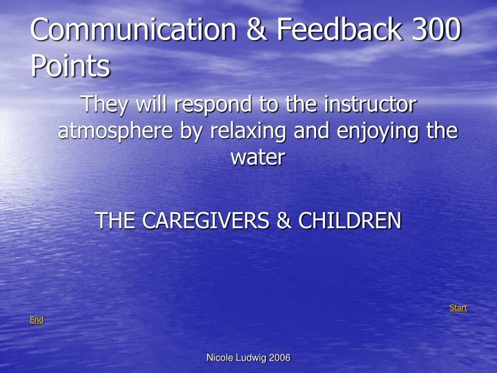 Communication & Feedback 300 Points
