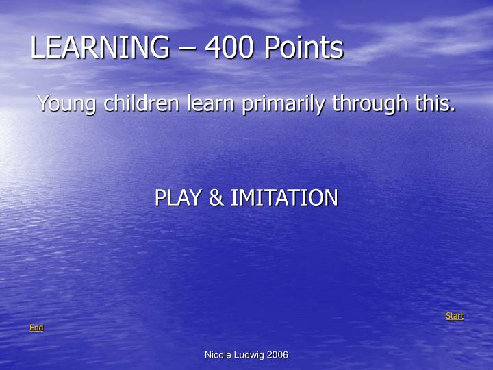 LEARNING – 400 Points