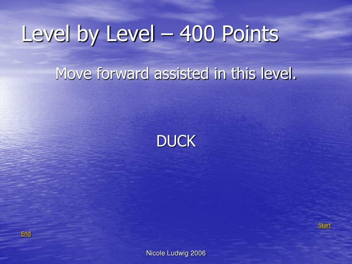 Level by Level – 400 Points