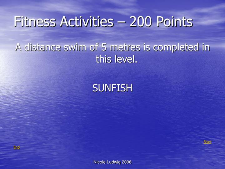 Fitness Activities – 200 Points
