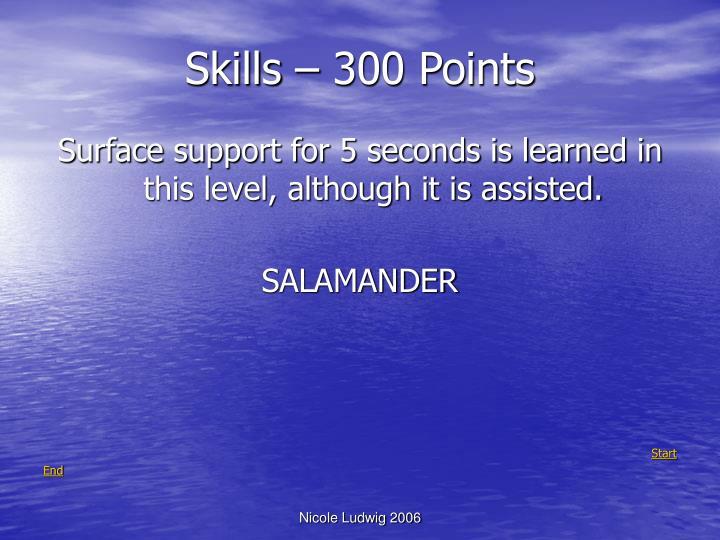 Skills – 300 Points