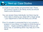next up case studies