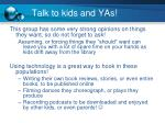 talk to kids and yas