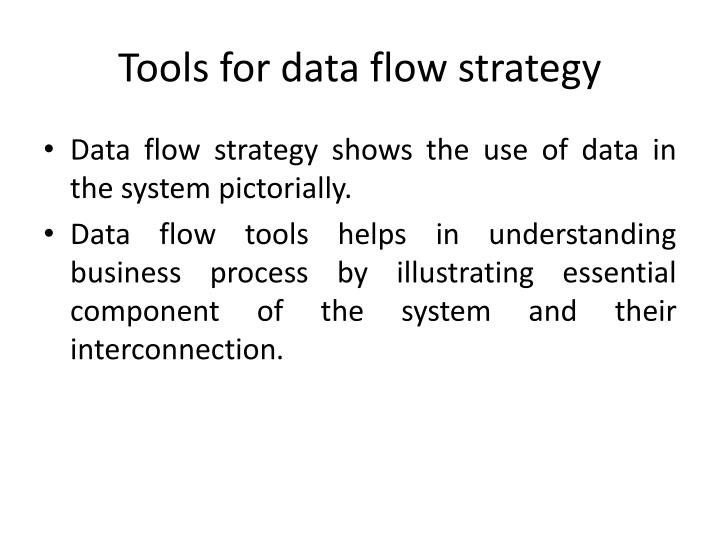 Tools for data flow strategy