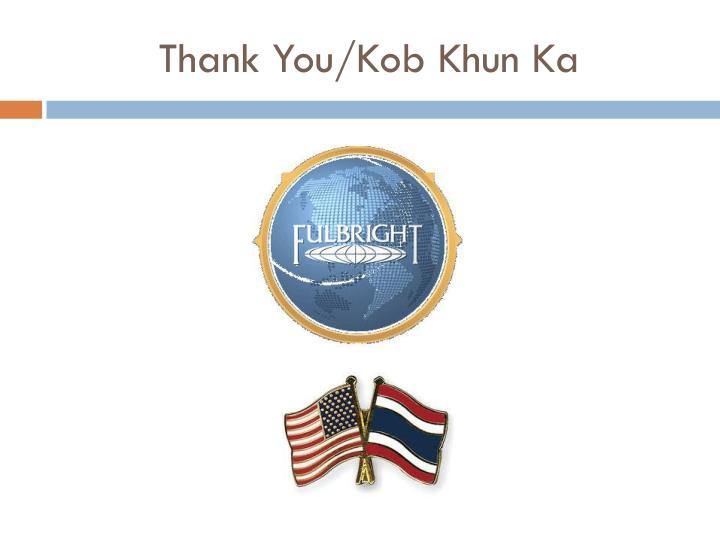 Thank You/Kob Khun Ka