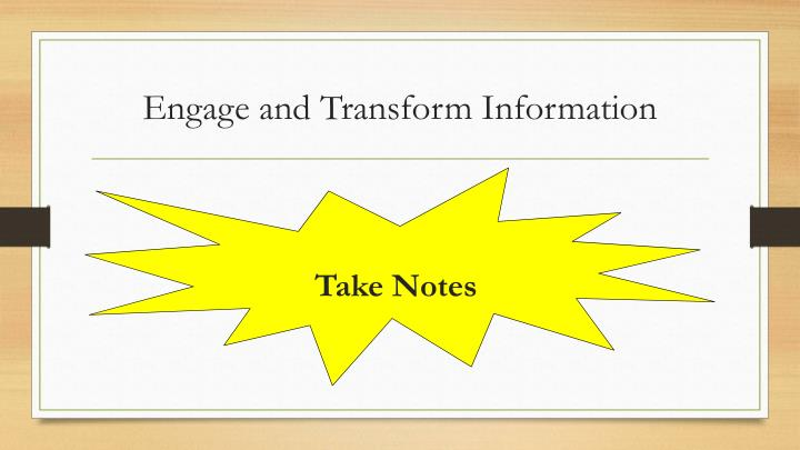 Engage and Transform Information