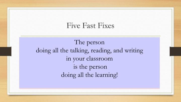 Five Fast Fixes