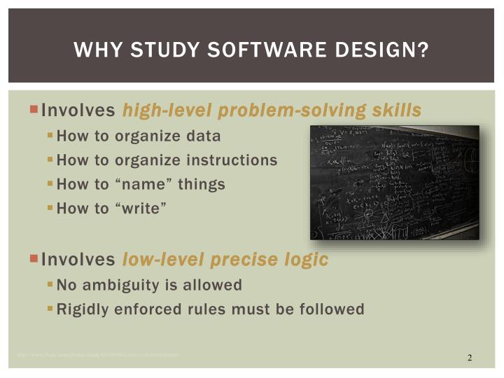 Why Study Software Design?