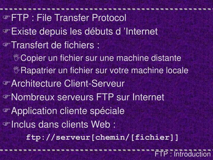 FTP : File Transfer Protocol