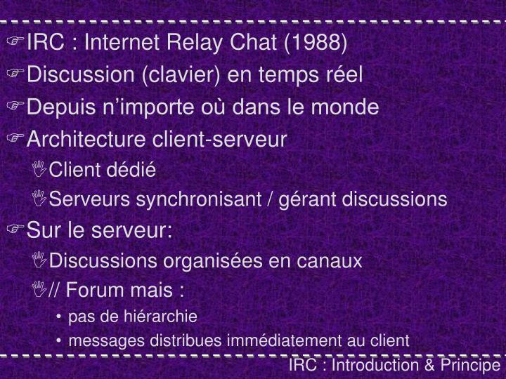 IRC : Internet Relay Chat (1988)