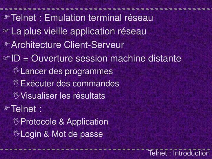 Telnet : Emulation terminal réseau