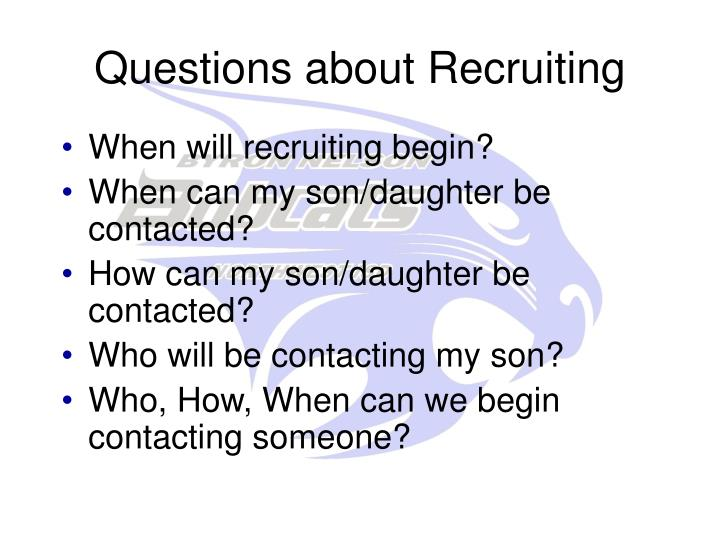 Questions about Recruiting