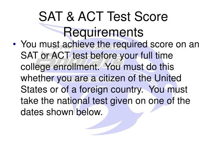 SAT & ACT Test Score Requirements