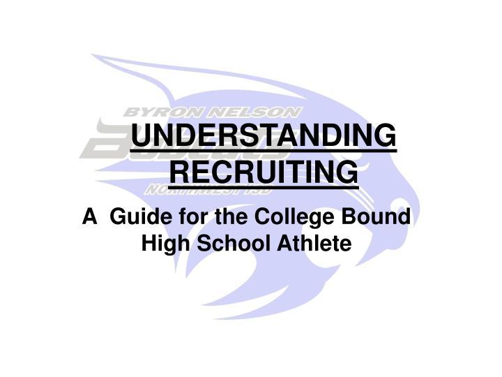 Understanding recruiting