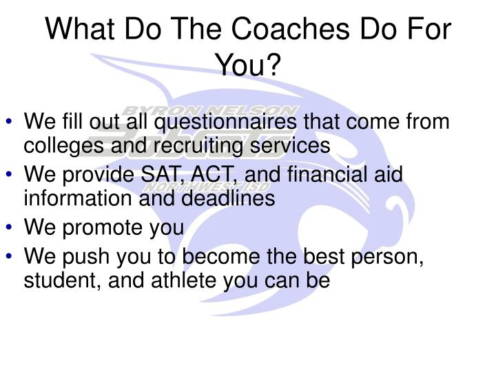 What Do The Coaches Do For You?