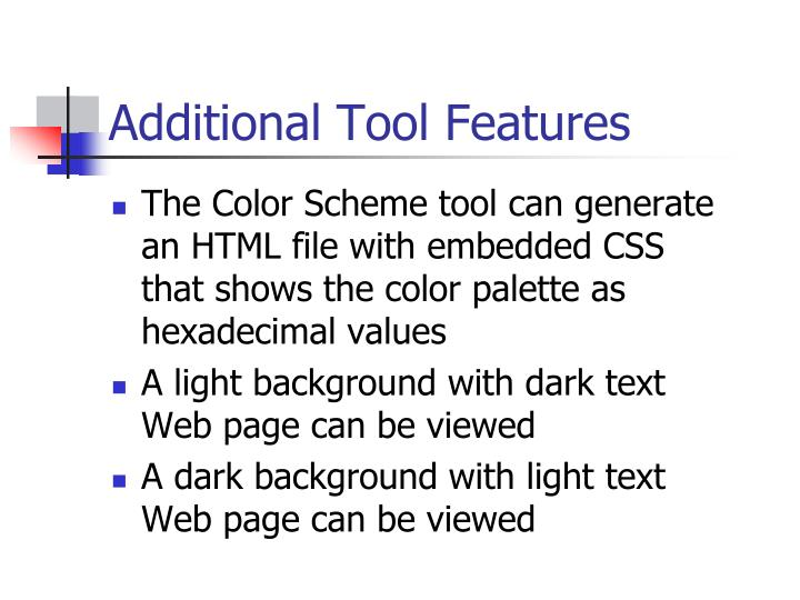 Additional Tool Features