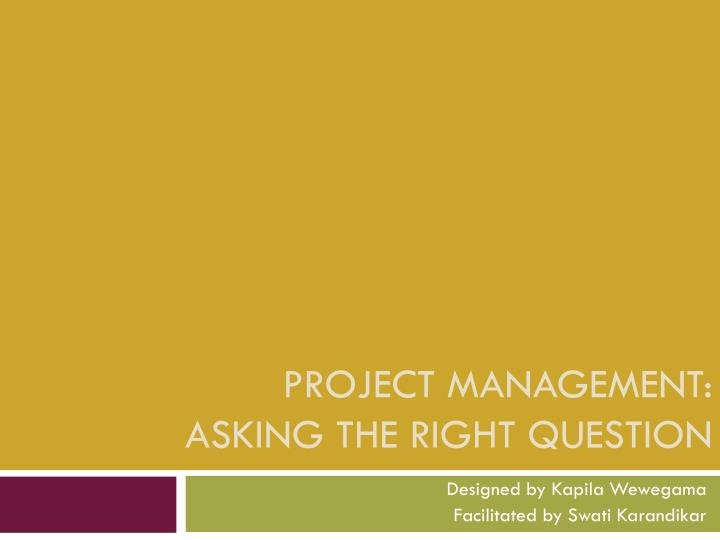Project management asking the right question