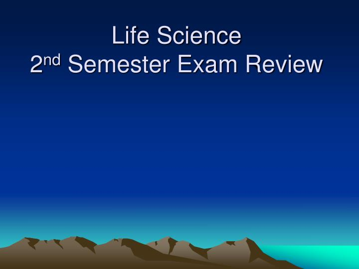 life science 2 nd semester exam review n.