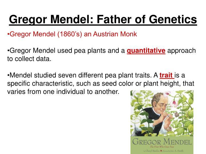 Gregor Mendel: Father of Genetics