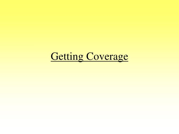 Getting coverage