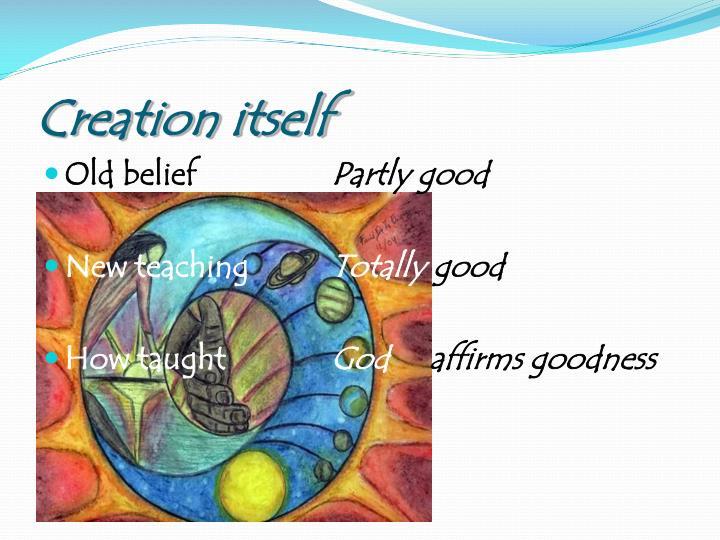 Creation itself