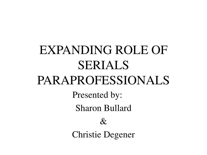 Expanding role of serials paraprofessionals