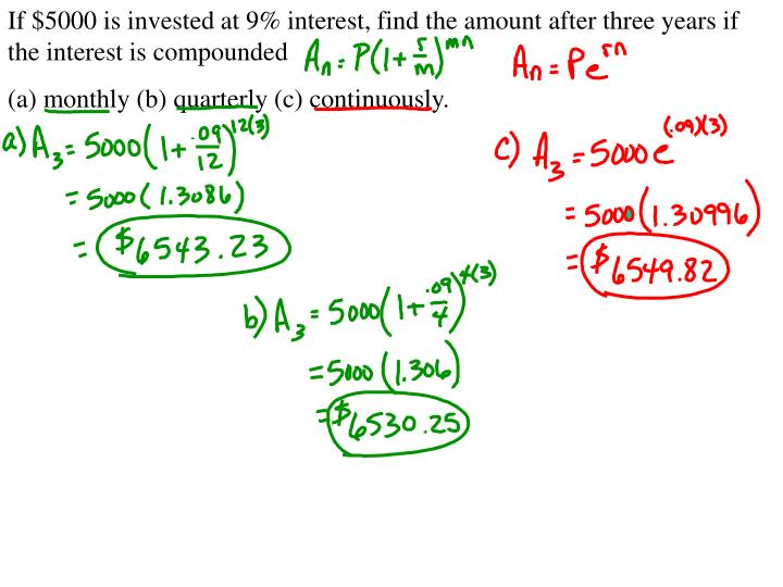 If $5000 is invested at 9% interest, find the amount after three years if the interest is compounded