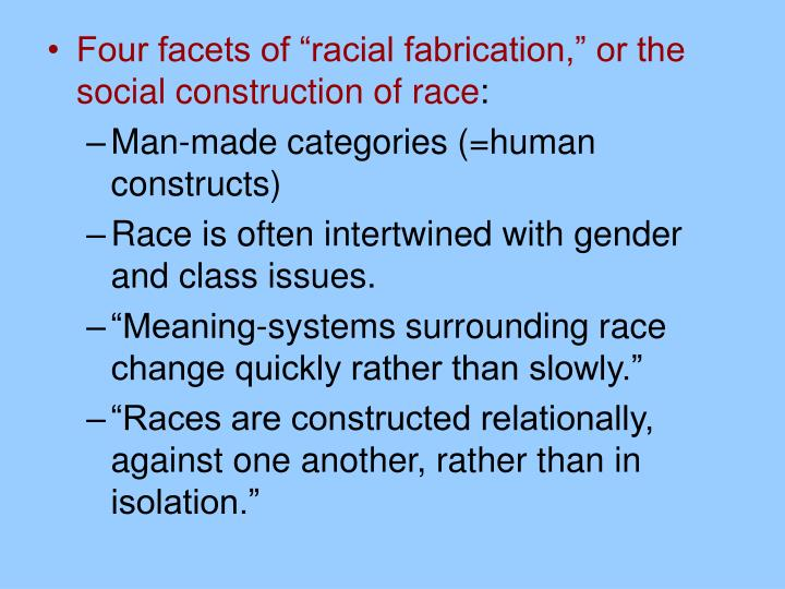 """Four facets of """"racial fabrication,"""" or the social construction of race"""