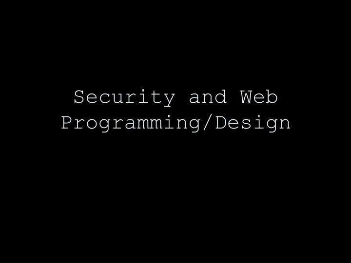 security and web programming design n.