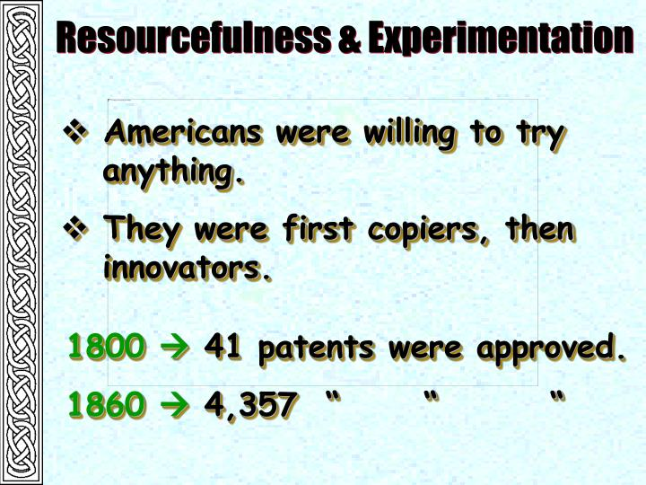 Resourcefulness & Experimentation