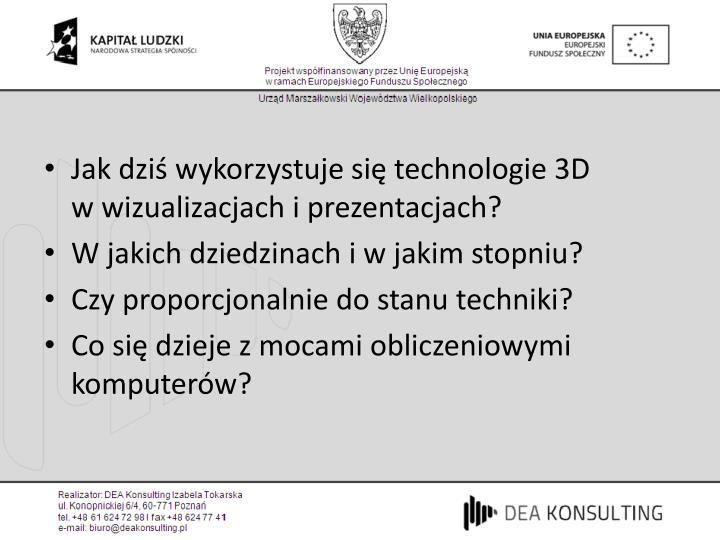 Jak dziś wykorzystuje się technologie 3D