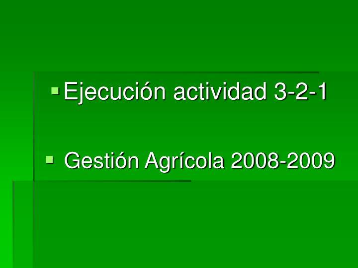 Ejecución actividad 3-2-1