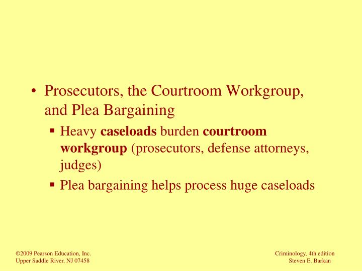 Prosecutors, the Courtroom Workgroup, and Plea Bargaining